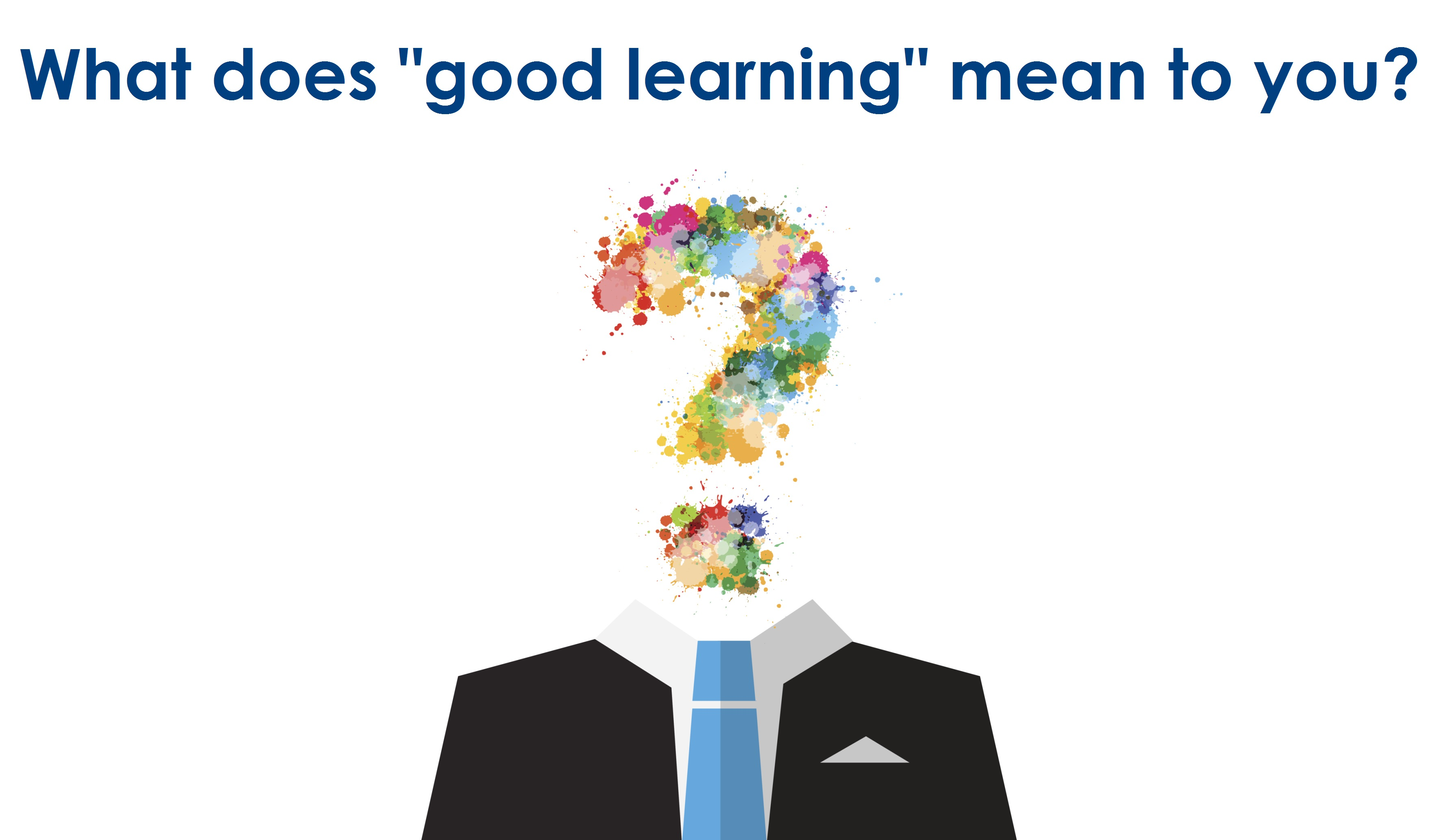 What Does Good Learning Mean To You Fredrickson Learning